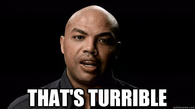 "Charles Barkley ""Turrible."""