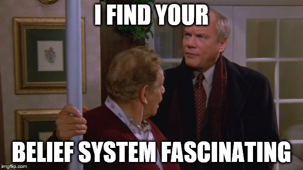 The Festivus belief system is fascinating.